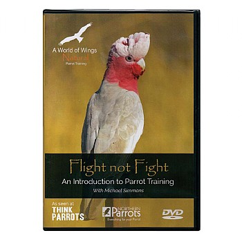 Northern_Parrots Flight not Fight DVD - An Introduction to Parrot Training